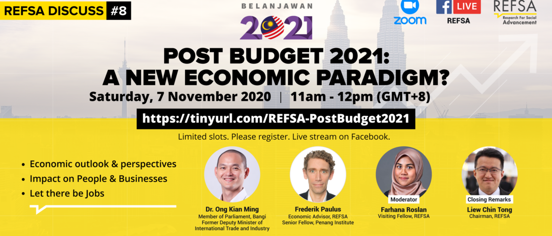 [REFSA DISCUSS #8] Post Budget 2021: A New Economic Paradigm?