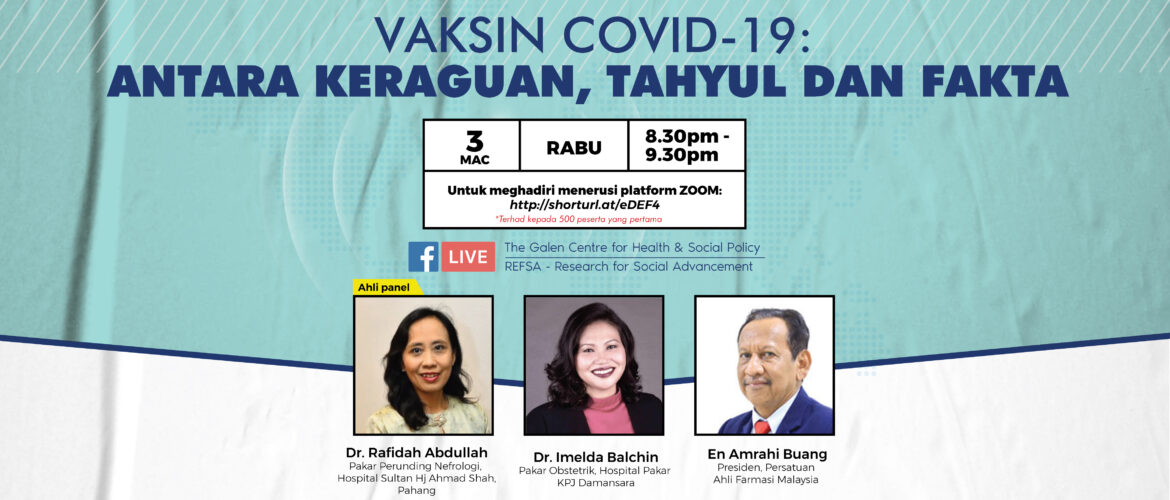 [Galen Centre for Health and Social Policy x REFSA Forum] Vaksin COVID-19: Antara Keraguan, Tahyul dan Fakta