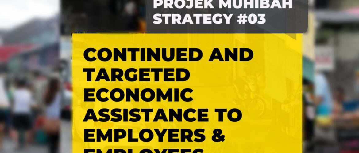 #ProjekMuhibah Strategy 3 - Continued and Targeted Economic Assistance