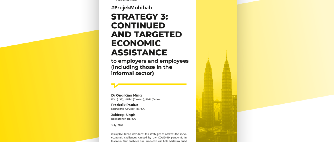 Projek Muhibah Strategy #3 : Continued and Targeted Economic Assistance to Employers and Employees