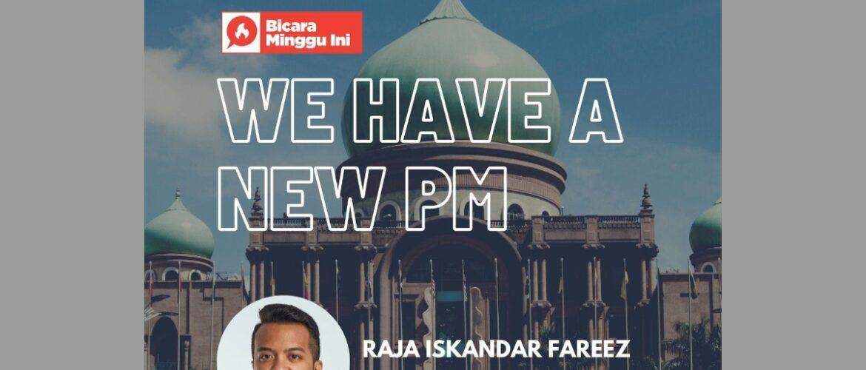 Bicara Minggu Ini (BMI) - We Have a New PM!