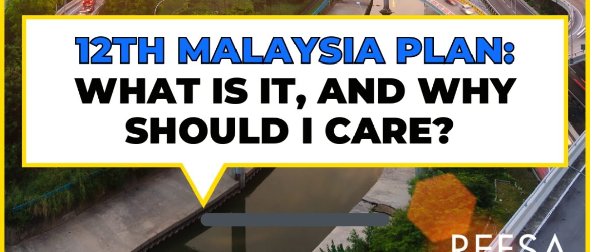 12th Malaysia Plan : What is it, and Why Should I Care?