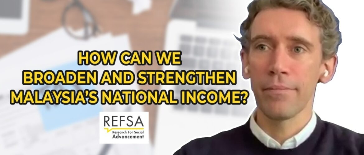 #REFSA101 Budget Soundbites – How Can We broaden and Strengthen Malaysia's National Income?