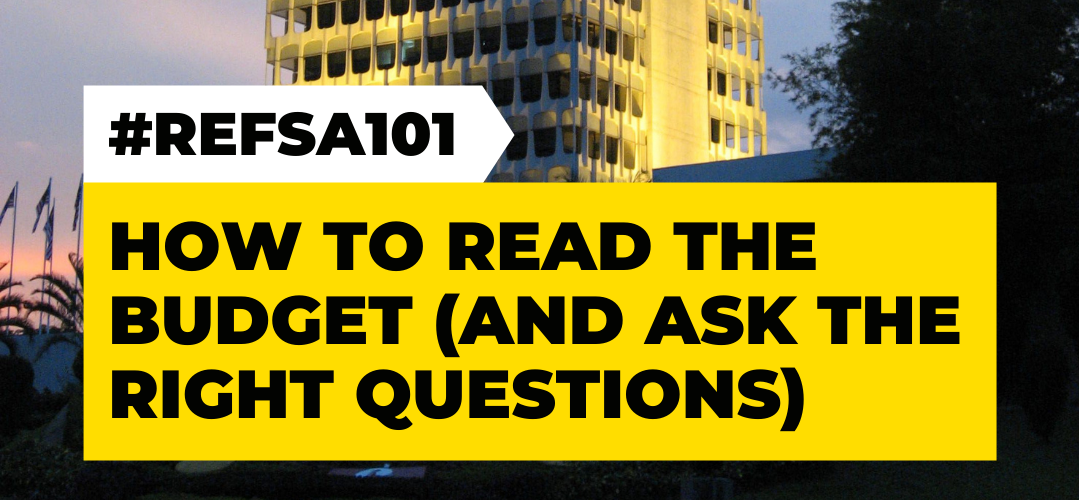 #REFSA101 - How to Read the Budget (and Ask the Right Questions)