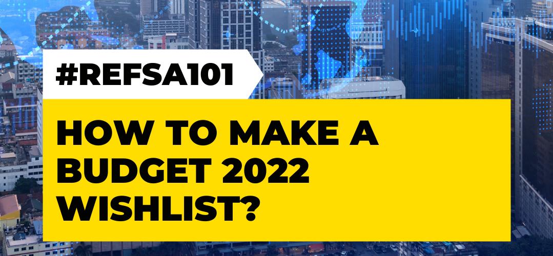 #REFSA101 - How to Made a Budget 2022 Wishlist?